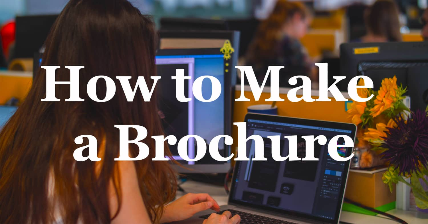 How to make a brochure: the complete guide