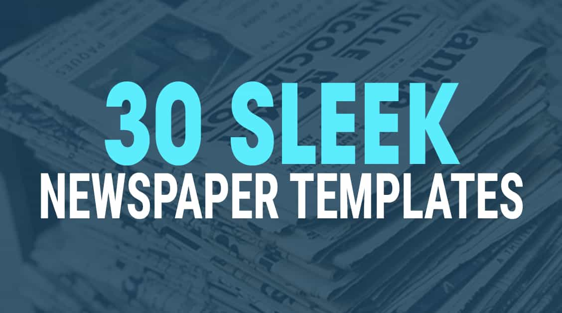 30 Sleek Newspaper Templates