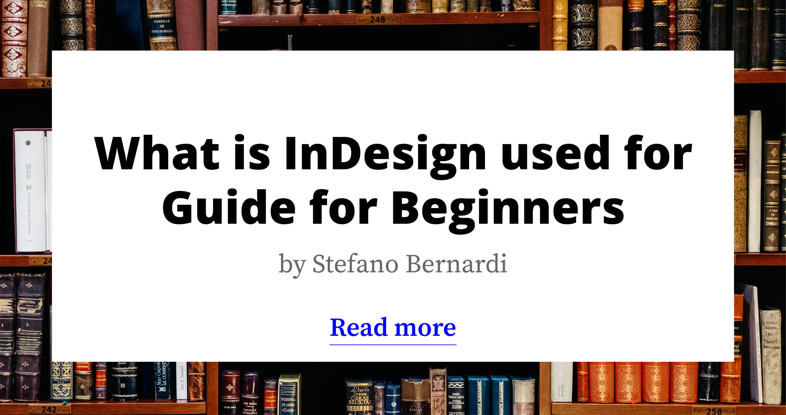 What is InDesign used for - Guide for Beginners