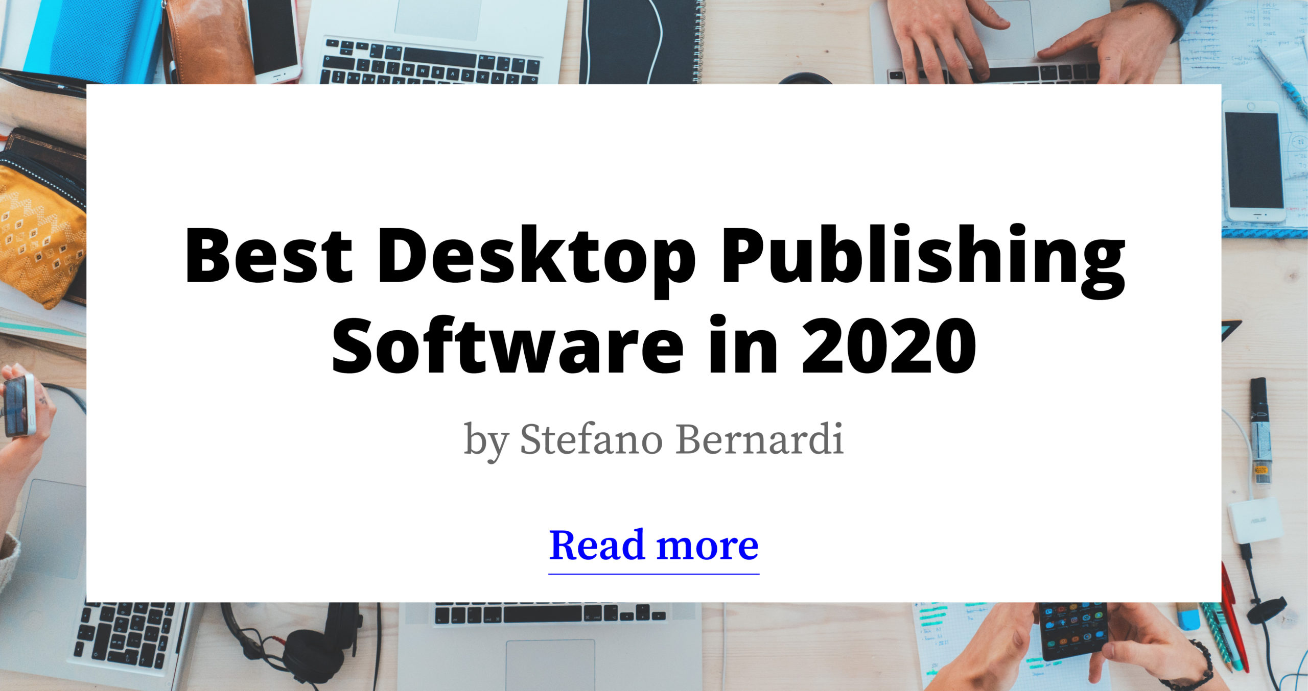 Desktop Publishing Software (Detailed Guide + Comparisons)