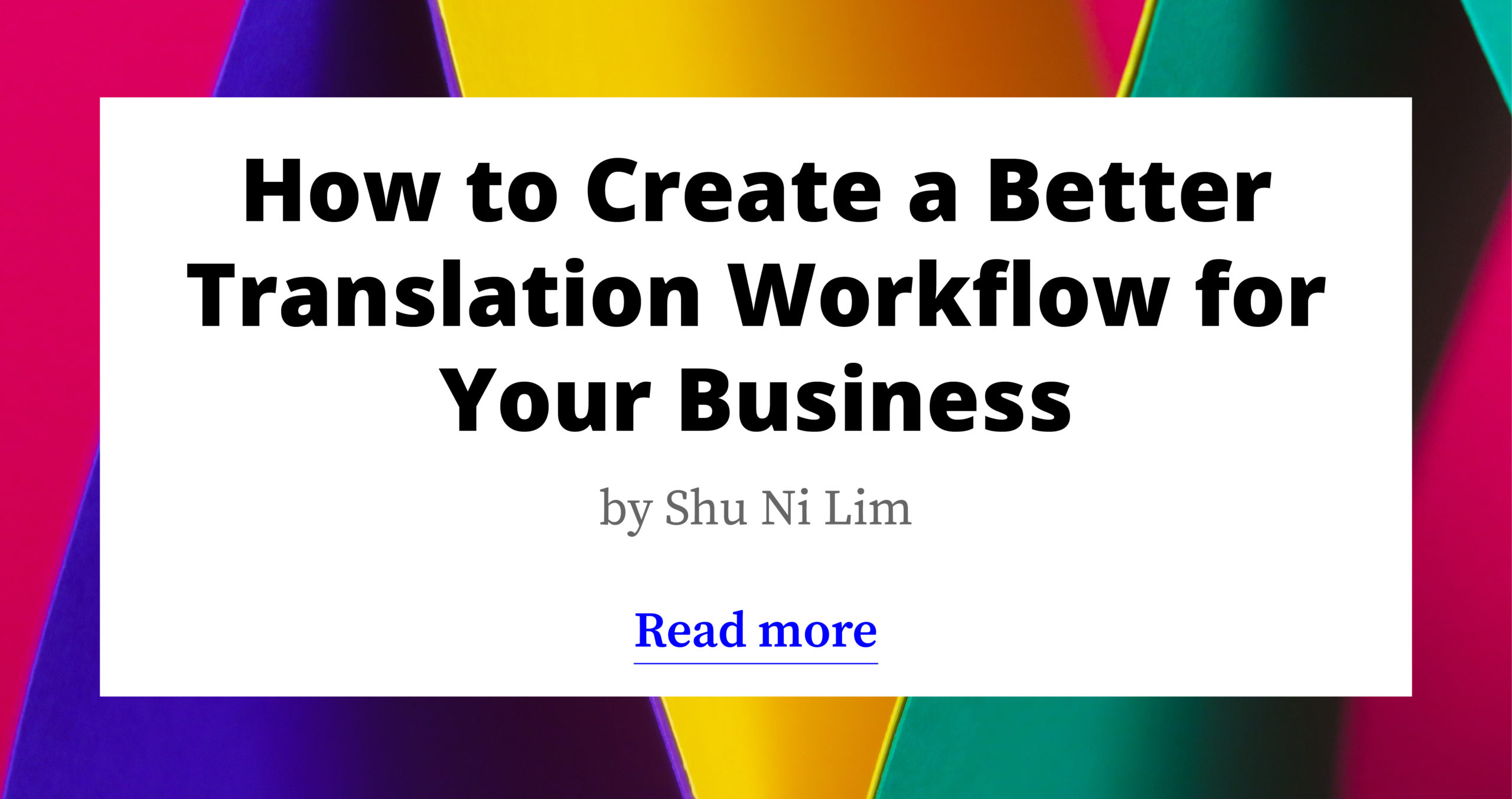 How to Create a Better Translation Workflow for Your Business
